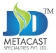 JD MetaCast Specialities Pvt  Ltd