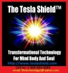 "The Tesla Shieldâ""¢. The #1 Personal Energy Enhancement Device"
